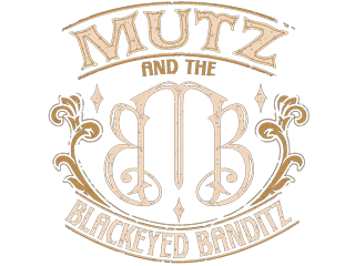 MUTZ AND THE BLACKEYED BANDITZ